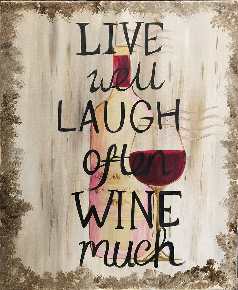 Live Well, Laugh Often, Wine Much