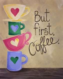 But First - Coffee!